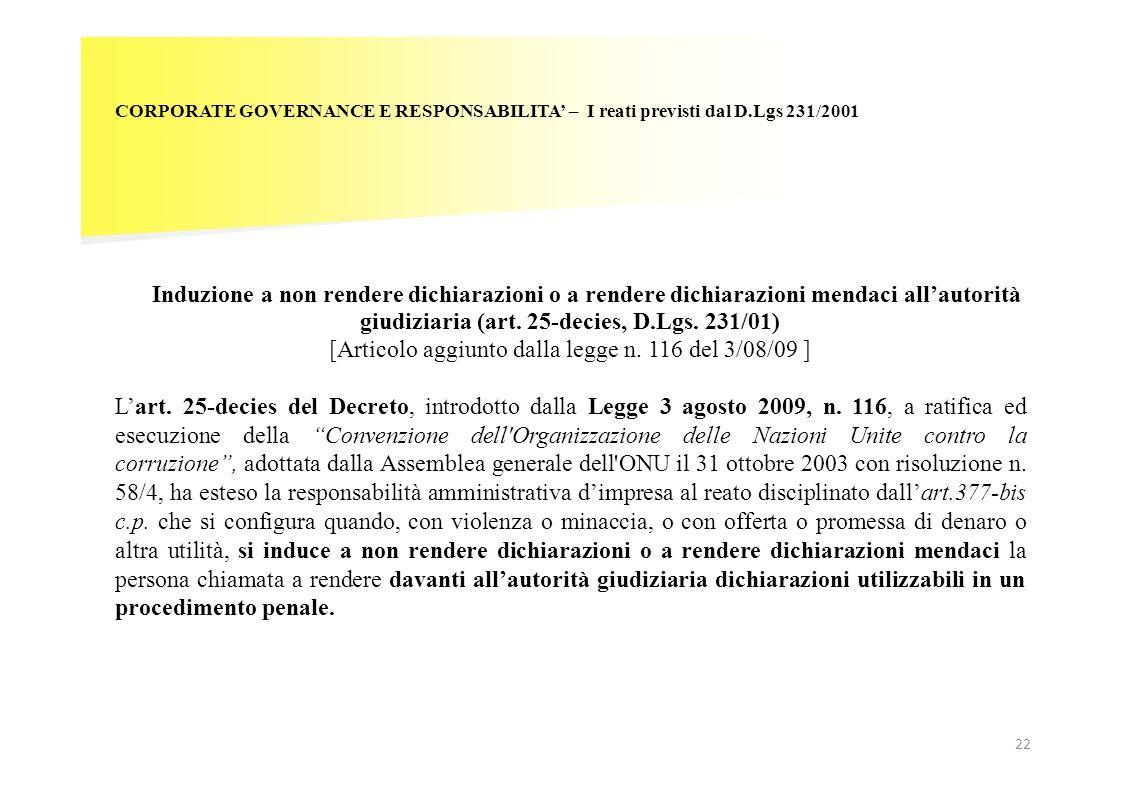 [Articolo aggiunto dalla legge n. 116 del 3/08/09 ]